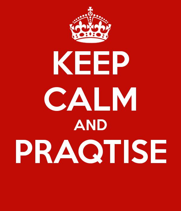 Keep praqtising